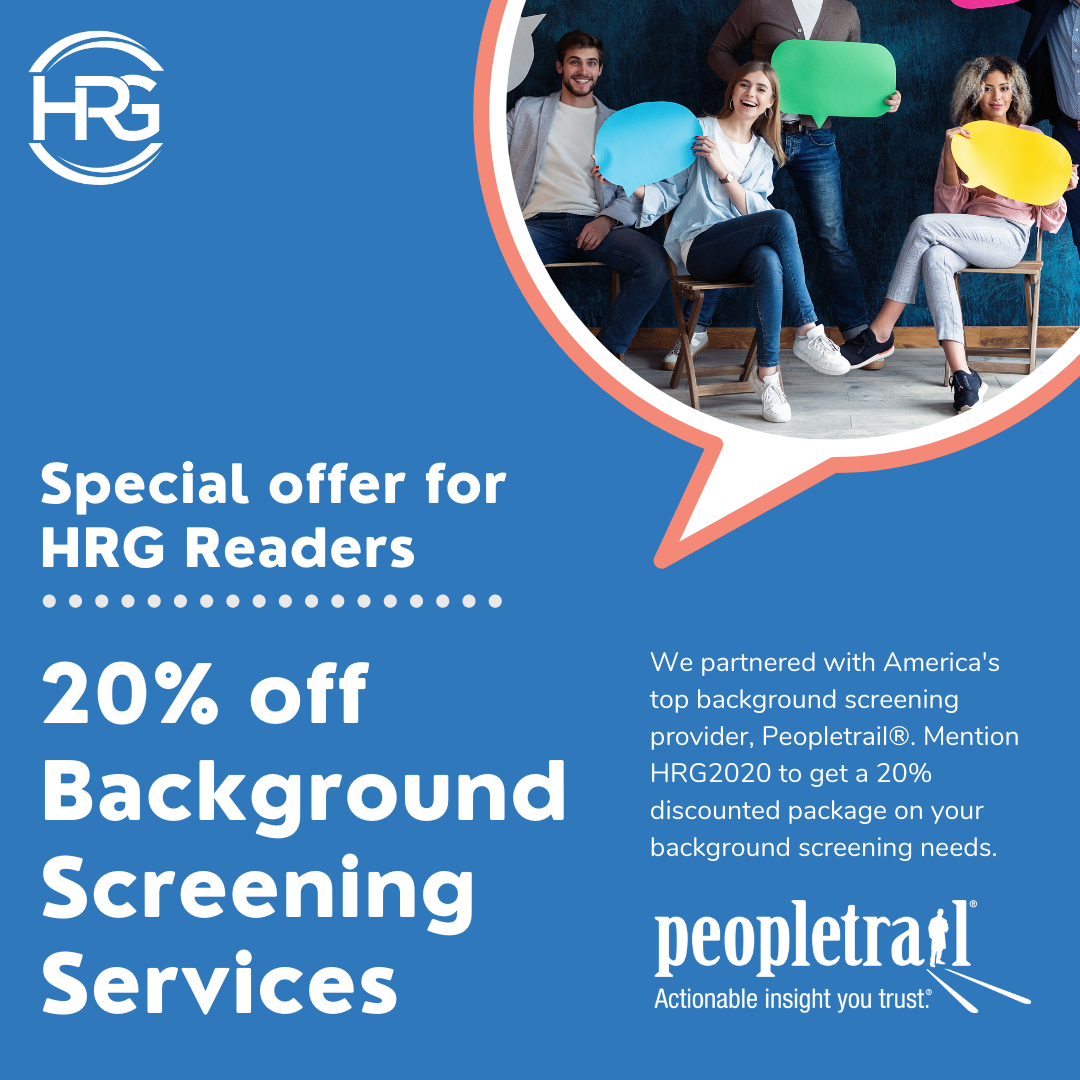 We partnered with America's top background screening provider, Peopletrail®. Mention HRG2020 to get a 20% discounted package on your background screening needs.